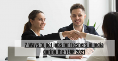 7 Ways to get jobs for freshers in India during the YEAR 2021