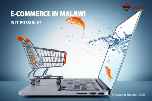e-commerce in malawi_is it possible-kwacha basket
