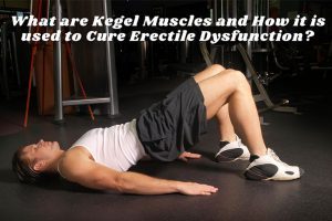What are Kegel Muscles and How it is used to Cure Erectile Dysfunction
